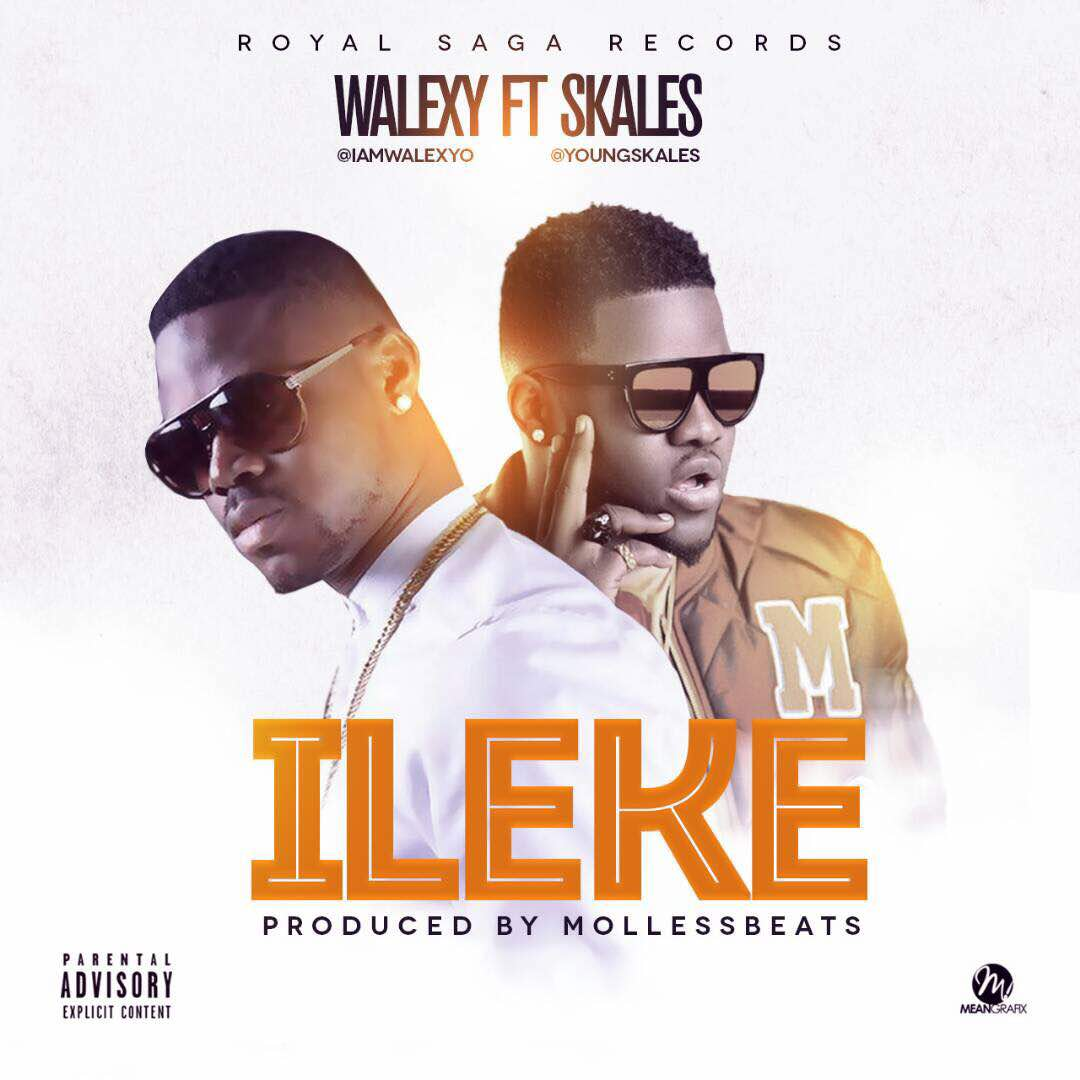 VIDEO/AUDIO: Walexy – ILeke Ft Skales