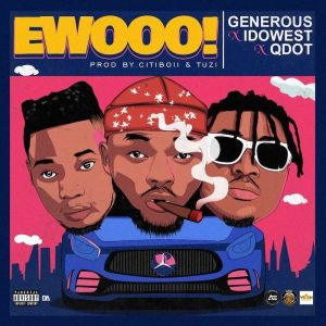Generous – Ewooo ft. Qdot x Idowest MP3