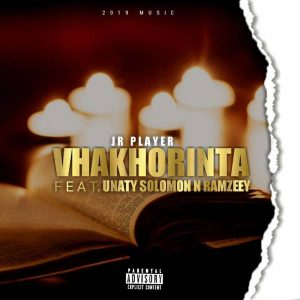 JR Player – Vhakorinta Ft. Ramzeey & Unaty Solomon Mp3