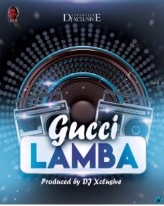 DJ Xclusive – Gucci Lamba Mp3