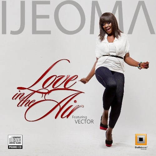 Photo of Ijeoma – Love In The Air ft Vector (Mp3 Download)