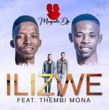 Magnetic DJs – Ilizwe ft. Thembi Mona Mp3