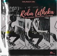 Photo of Download MP3 : Entity MusiQ & Lil'Mo – Roba Letheka Ft. Seshobala, Hulumeni & Bra Lucky Monate