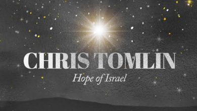 Photo of Chris Tomlin – Hope Of Israel (Mp3 Download)