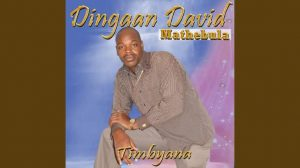 Dingaan David Mathebula Timbyana Mp3