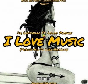 Dr Lamondro ft Leloo Mazwai I Love Music (Cover)