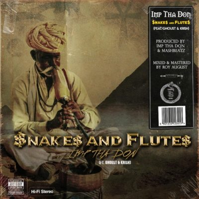 Photo of IMP Tha Don ft Ghoust & Krish – $nakes And Flute$