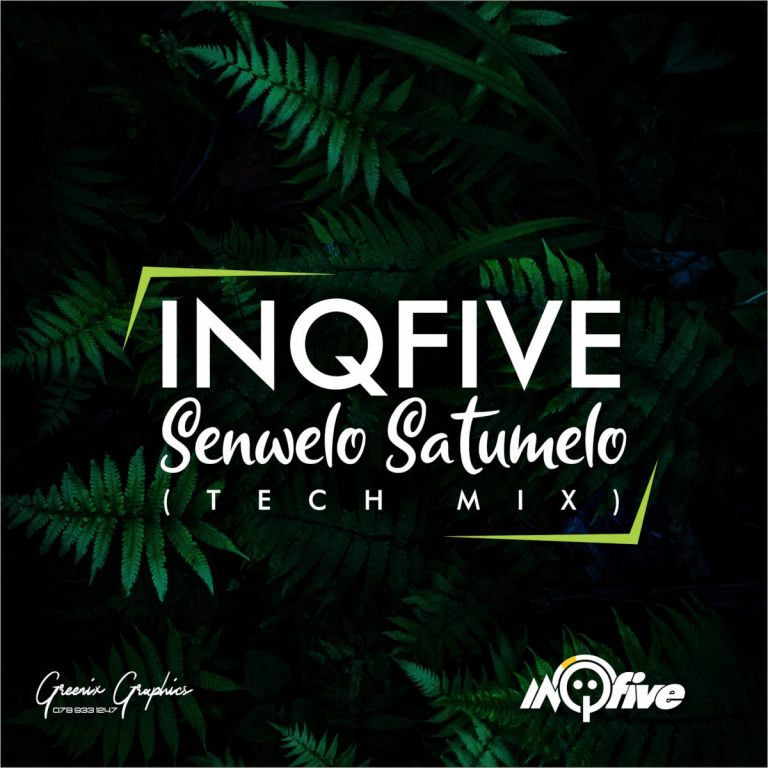 Photo of InQfive – Senwelo Satumelo (Tech Mix)