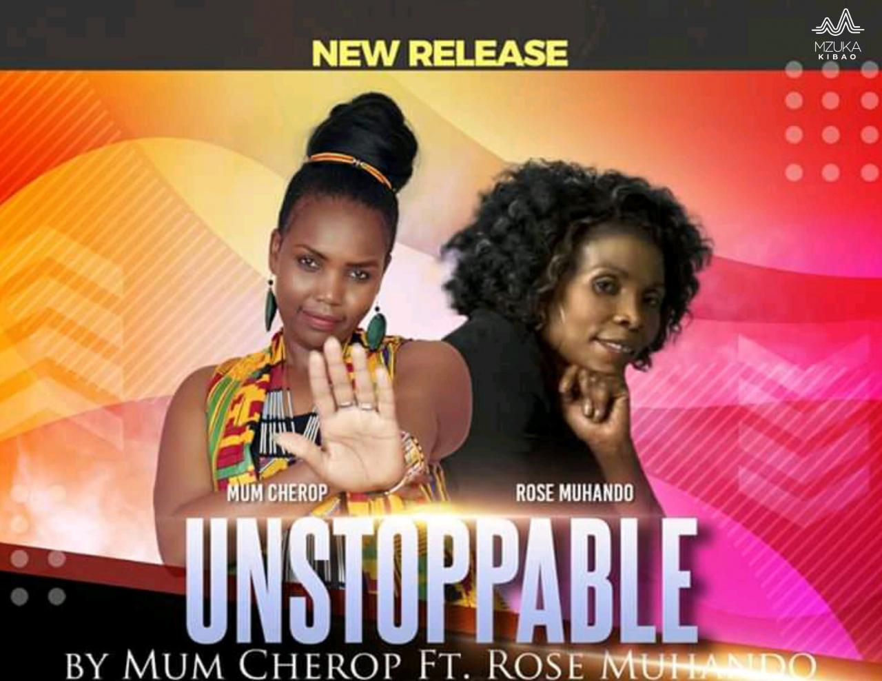Photo of Mum Cherop – Unstoppable Ft. Rose Muhando