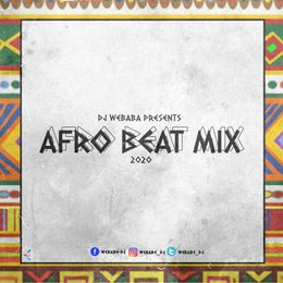 Photo of DJ Webaba – Afrobeat Mix 2020