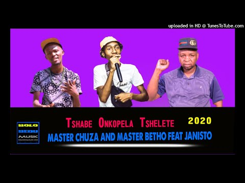 Photo of Master Chuza & Master Betho – A Tshabe Onkopela Tsheletet ft. Janisto