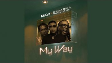 Photo of Maxi – My Way Ft. Burna Boy, Marvellous Bengy