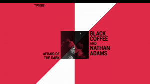 Black Coffee Afraid of the Dark