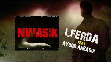 Photo of Lferda – Nwasik ft Ayoub Anbaoui