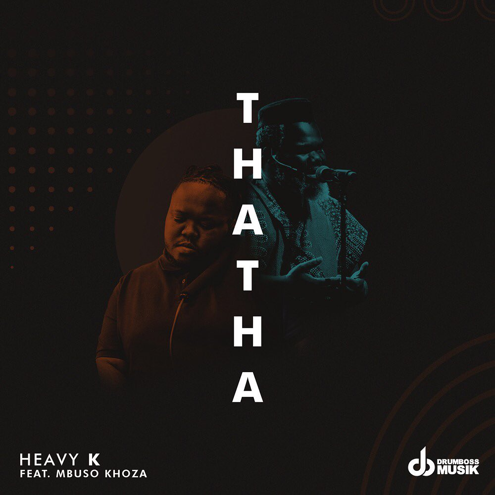 Photo of Heavy-K – Thatha ft. Mbuso Khoza