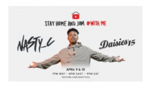 Nasty C StayHome & Jam With Me and Rocking The Daisies