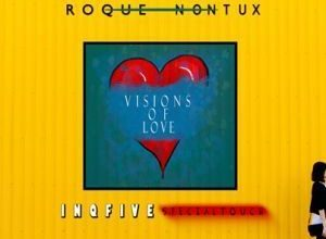 Photo of Roque & Nontu X – Visions Of Love (InQfive Special Touch)