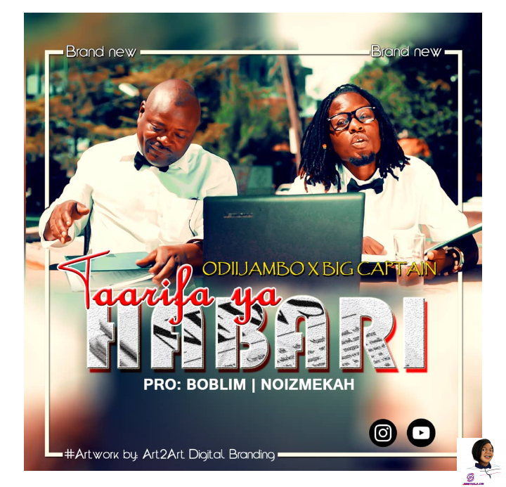 Photo of OdiiJambo – Taarifa Ya Habari Ft. Big Captain