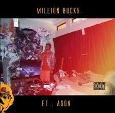 Photo of TopGogg ft Ason – Million Bucks