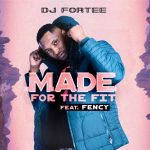 DJ Fortee Made for the Fit