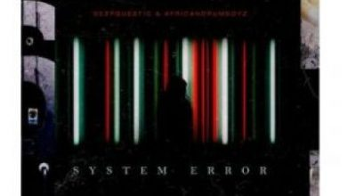 Photo of DeepQuestic & African DrumBoyz – System Error