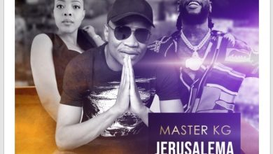 Photo of New Release: Master KG ft Burna Boy – Jerusalema