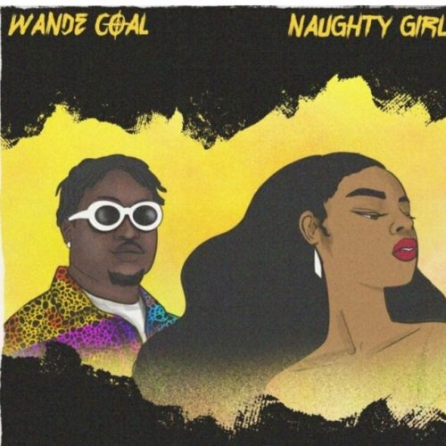 Wande Coal -- Naughty Girl