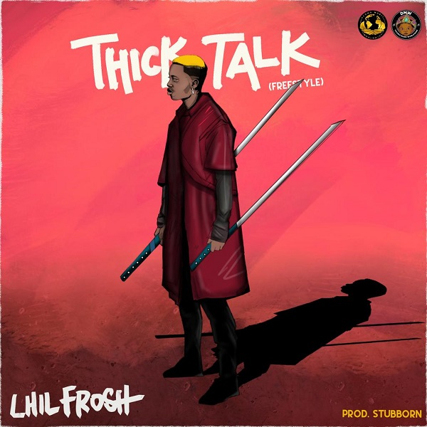 Photo of Lil Frosh – Thick Talk
