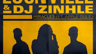 Photo of Locnville & DJ Zinhle ft Apple Gule – Miracles (Remix)