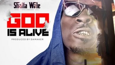 Photo of Shatta Wale – God Is Alive