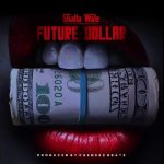Shatta Wale Future Dollar