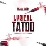 Shatta Wale Lyrical Tattoo