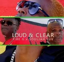 Photo of Souljah Luv & Fire G – Loud & Clear