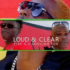 Souljah Luv Loud & Clear