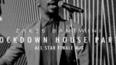 Photo of Zakes Bantwini – Lockdown House Party (All Star Finale Mix)