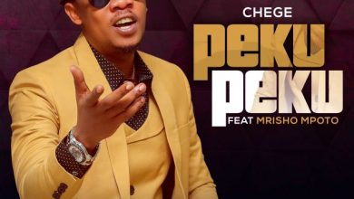 Photo of Chege – Peku Peku Ft. MRISHO MPOTO