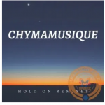 Chymamusique Hold On