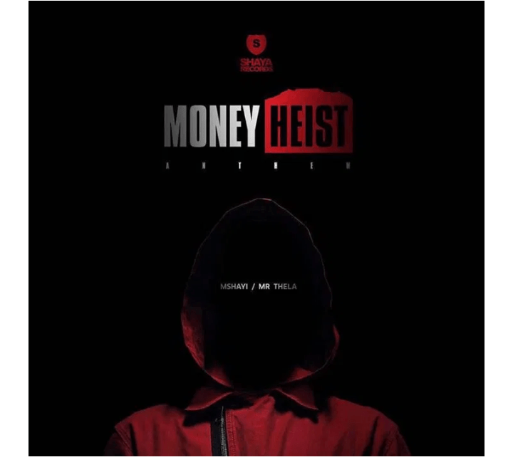 Mr Thela & Mshayi Money Heist Anthem