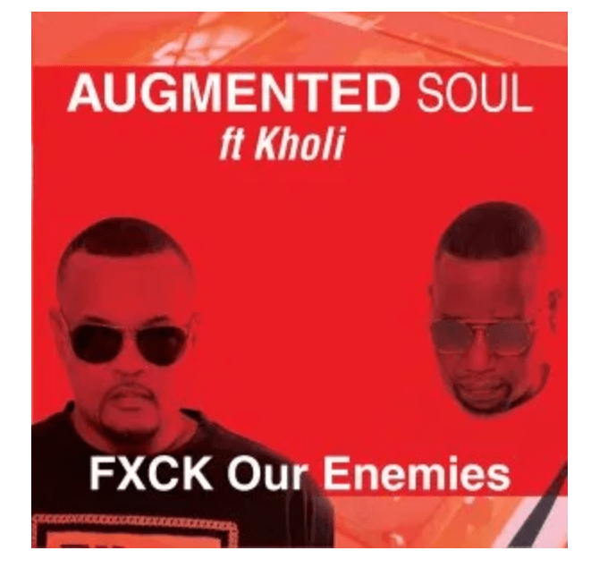 Augmented Soul & Kholi FXCK Our Enemies