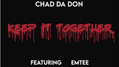 Photo of Chad Da Don – Keep It Together ft. Emtee
