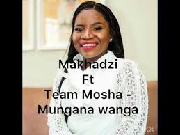 Photo of Makhadzi – Mungana Wanga Ft. Team Mosha