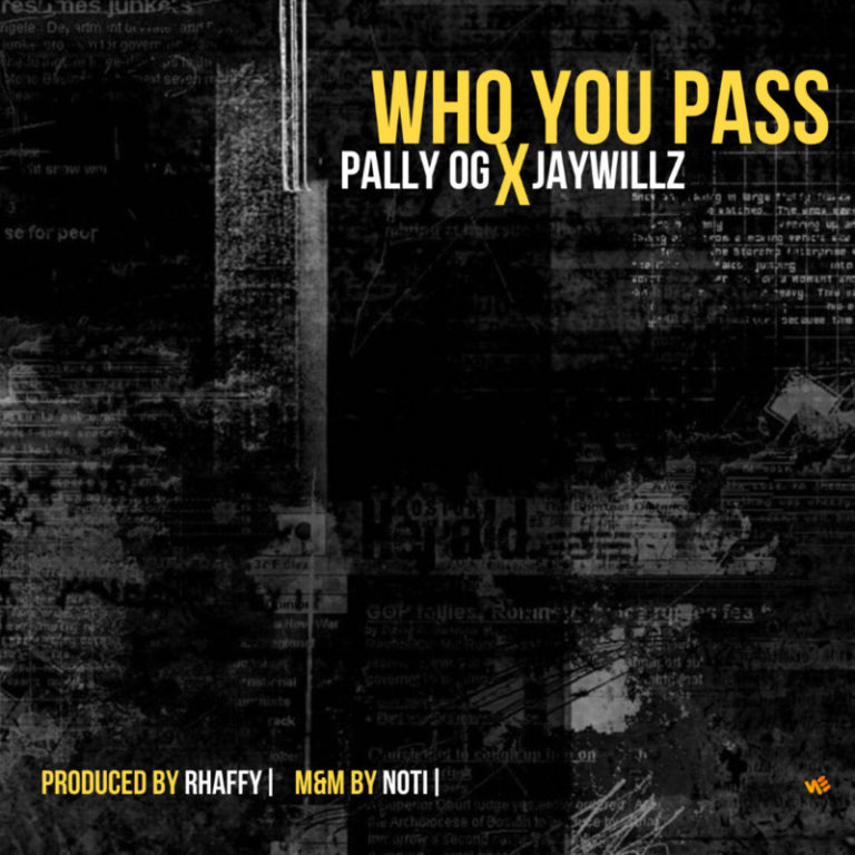Pally OG Who You Pass