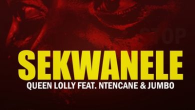 Photo of Queen Lolly – Sekwanele Ft. Ntencane & Jumbo