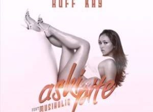 Photo of Ruff kay – Askipite Ft. MusiholiQ