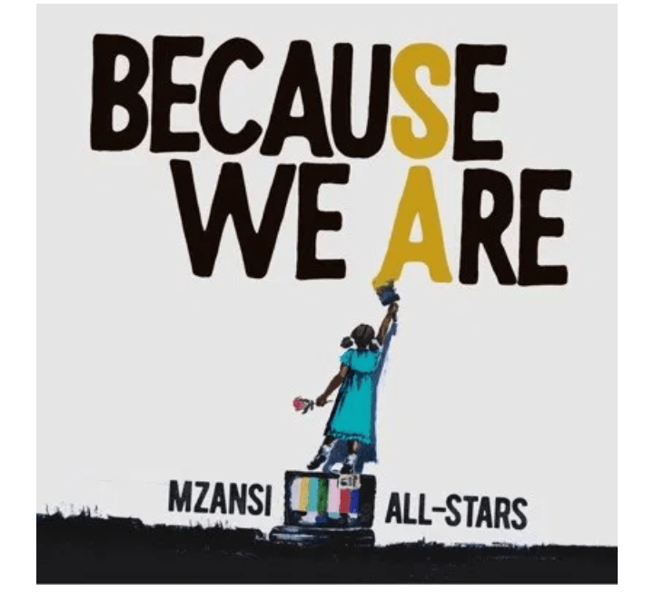 Mzansi AllStars  Because We Are