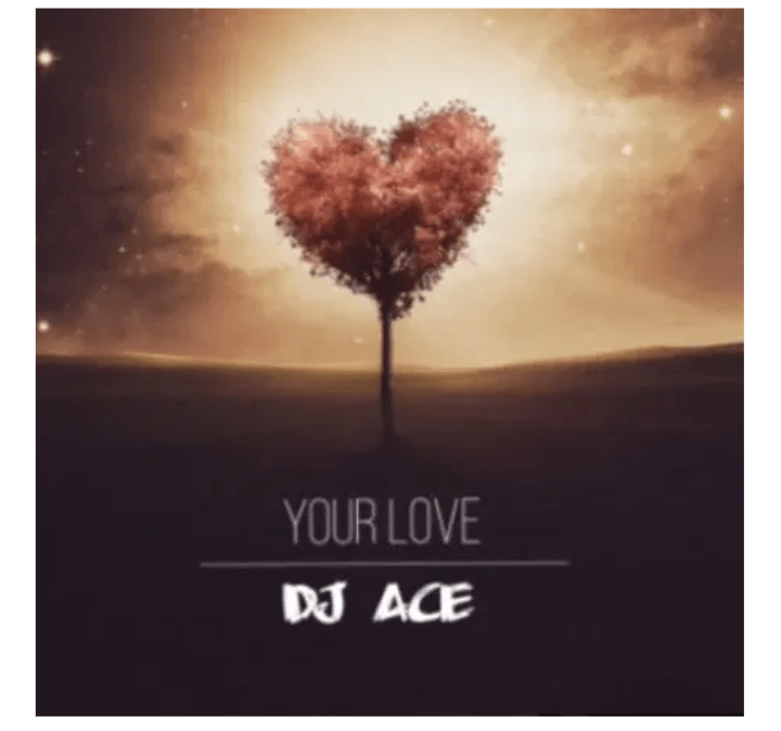 DJ Ace Your Love