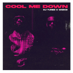 DJ Tunez Cool Me Down ft Wizkid