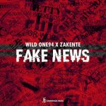 Wild One94 & Zakente Fake News