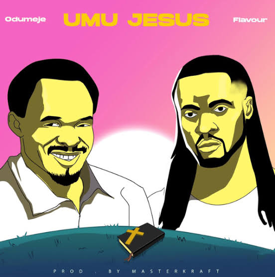 Photo of Odumeje – Umu Jesus ft. Flavour (Song)