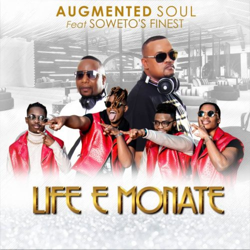 Photo of Augmented Soul – Life E Monate ft. Soweto's Finest